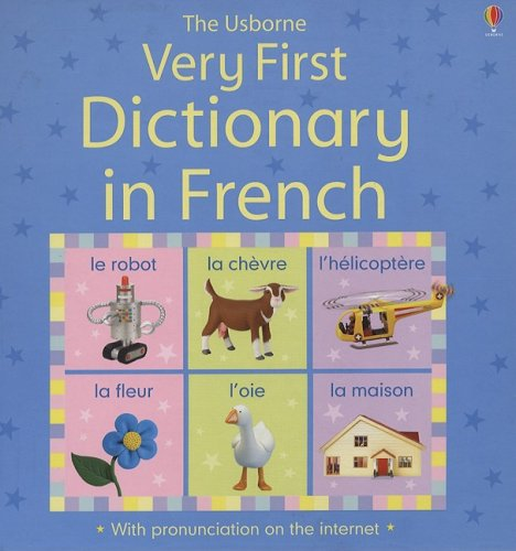9780794520472: Very First Dictionary in French: Internet Referenced (Very First Dictionaries) (English and French Edition)