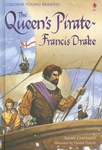 The Queens Pirate - Francis Drake (Usborne Young Reading: Series Three)