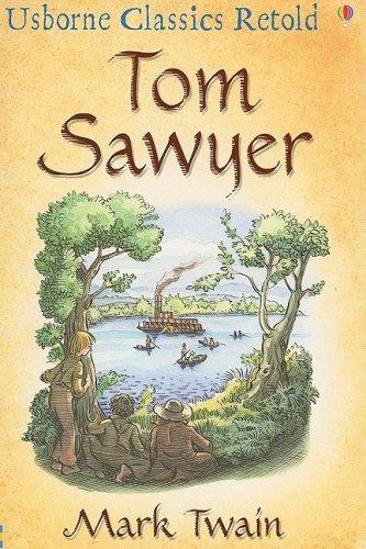 9780794520632: Tom Sawyer: A Hymn to Boyhood (Usborne Classics Retold)
