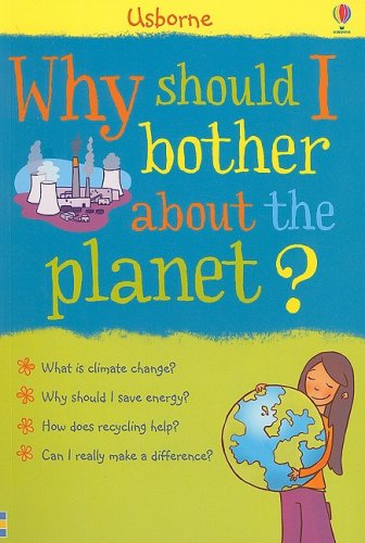 9780794520892: Why Should I Bother about the Planet?: Internet Referenced (What's Happening?)