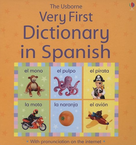 9780794521042: The Usborne Very First Dictionary in Spanish (Very First Dictionaries)