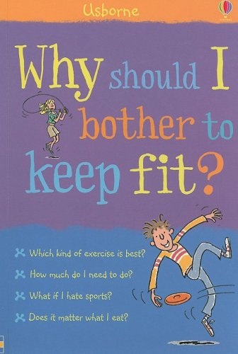 9780794521165: Why Should I Bother to Keep Fit?