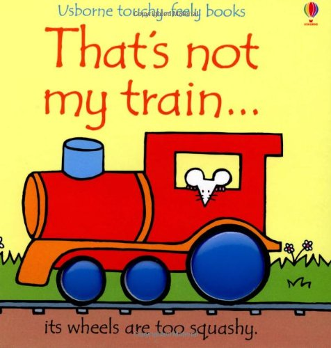 9780794521684: That's Not My Train... (Usborne Touchy-Feely Books)