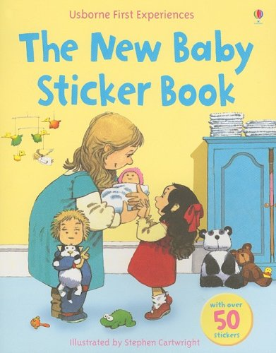 The New Baby Sticker Book (Usborne First Experiences Sticker Books): Civardi, Anne