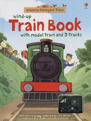 9780794521929: Wind-Up Train Book (Usborne Farmyard Tales)