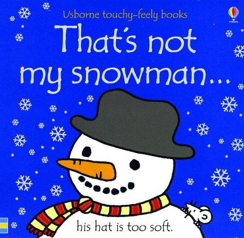 That's Not My Snowman... (Usborne Touchy-Feely Books): Watt, Fiona