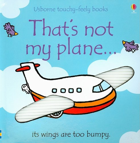 9780794524111: That's Not My Plane...(Usborne Touchy-Feely Books)