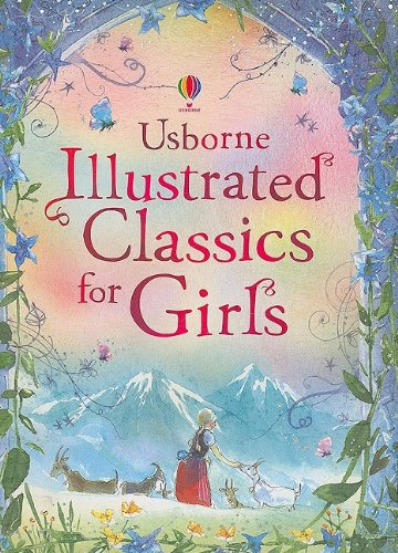 9780794524197: Illustrated Classics for Girls (Usborne Illustrated Stories)