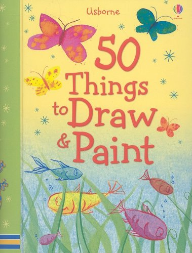 9780794524630: 50 Things to Draw & Paint (50 Things to Make and Do)