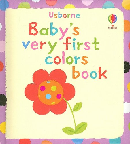 9780794524678: Baby's Very First Colors Book (Usborne Baby Board Books)