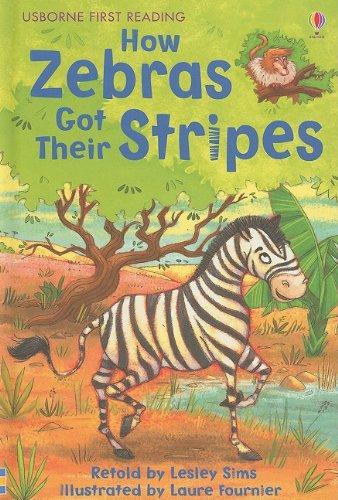 9780794525255: How Zebras Got Their Stripes (Usborne First Reading: Level 2)