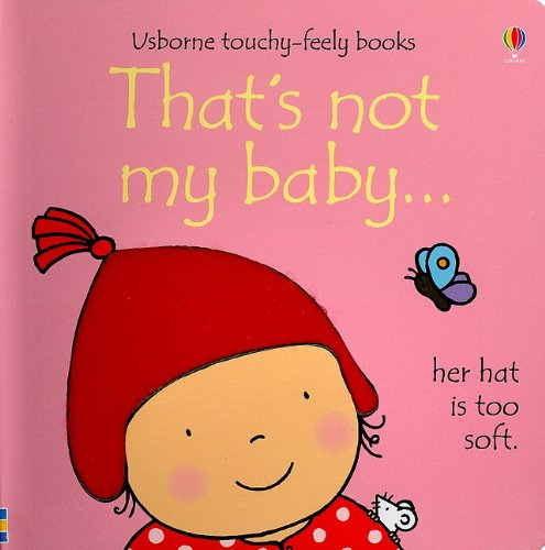 9780794526030: That's Not My Baby (Usborne Touchy-Feely Books)