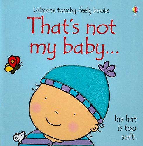 9780794526047: That's Not My Baby... (Usborne Touchy-Feely Books)