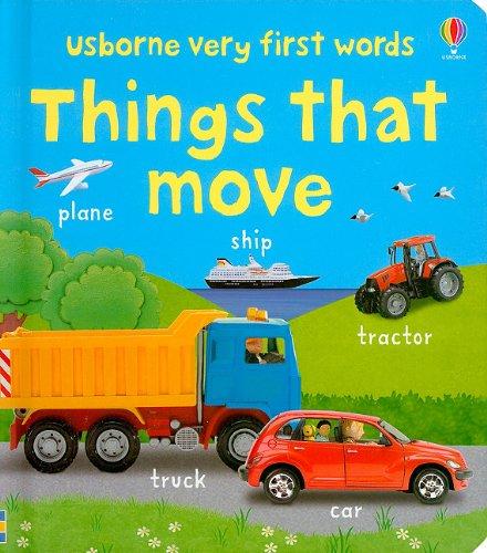Things That Move (Usborne Very First Words): Usborne Publishing Ltd