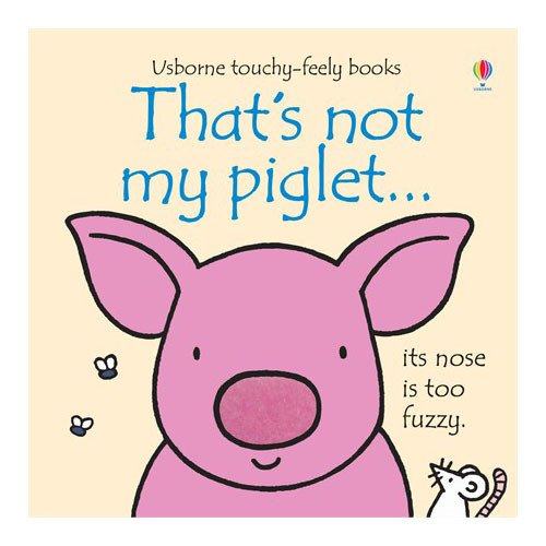 9780794526665: That's Not My Pig...: Its Nose Is Too Fuzzy (Usborne Touchy-Feely Board Books)