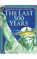 9780794527068: The Last 500 Years (Usborne World History)