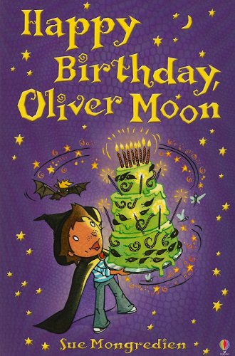Happy Birthday Oliver Moon: Mongredien, Sue