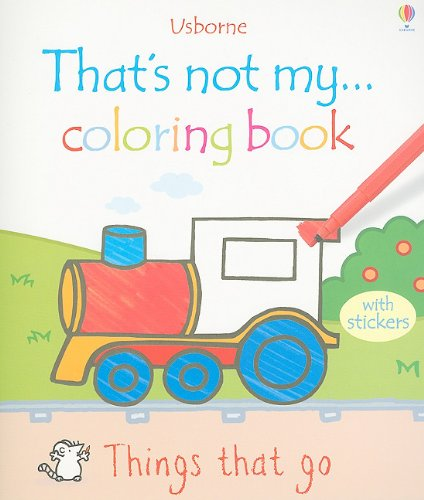 9780794528652: Things That Go (That's Not My... Coloring Book)