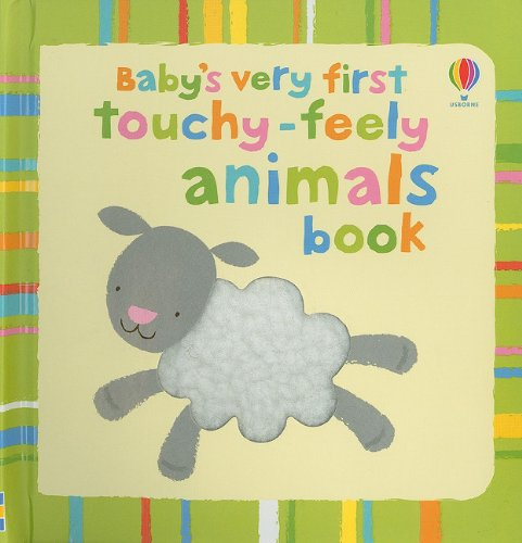 Baby's Very First Touchy Feely Animals Book
