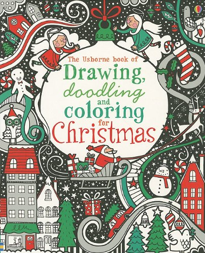 The Usborne Book of Drawing, Doodling and Coloring for Christmas (Activity Books): Watt, Fiona