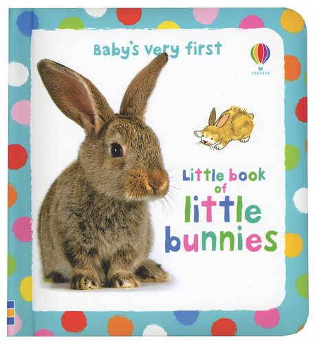 9780794529550: Baby's Very First Little Book of Little Bunnies (Baby's Very First Board Books)