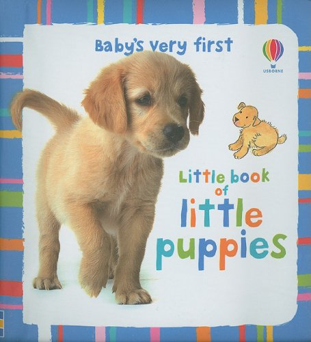 9780794529574: Baby's Very First Little Book of Little Puppies