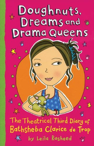 9780794530303: Doughnuts, Dreams and Drama Queens: Fantastic Diary of Bathsheba Clarice De Trop