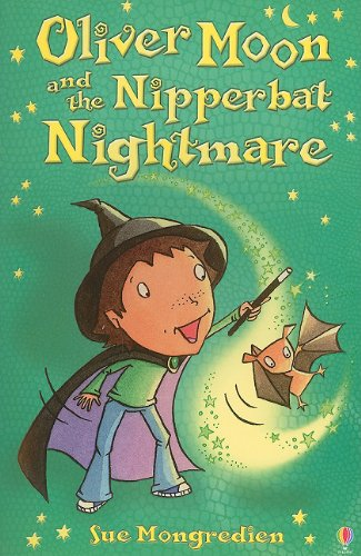 9780794530372: Oliver Moon and the Nipperbat Nightmare
