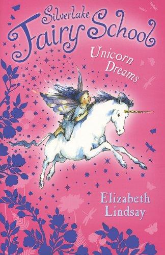 9780794530624: Unicorn Dreams (Silverlake Fairy School)