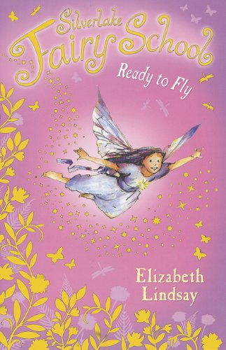 9780794530648: Ready to Fly (Silverlake Fairy School)