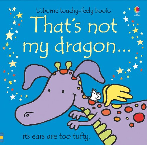 9780794530921: That's Not My Dragon (Usborne Touchy-Feely Books)