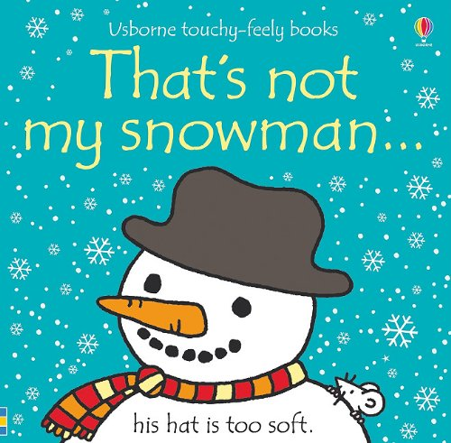 9780794531201: That's Not My Snowman (Usborne Touchy-Feely Books)