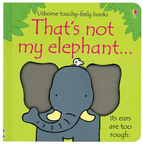 That's Not My Elephant.(Usborne Touchy-Feely Books)