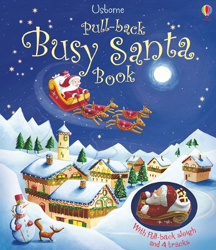 9780794531782: Pull-Back Busy Santa Book [With Plastic Pull-Back Sleigh, 4 Tracks] (Pull-Back Books)