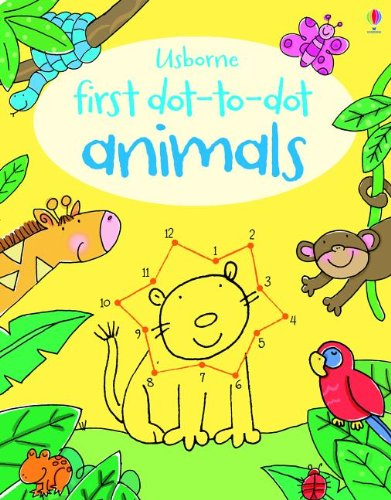 First Dot-To-Dot Animals: Usborne Books