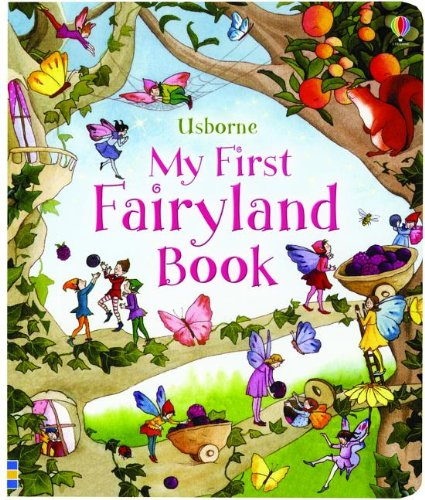 My First Fairyland Book (My First Book): Usborne Publishing Ltd.