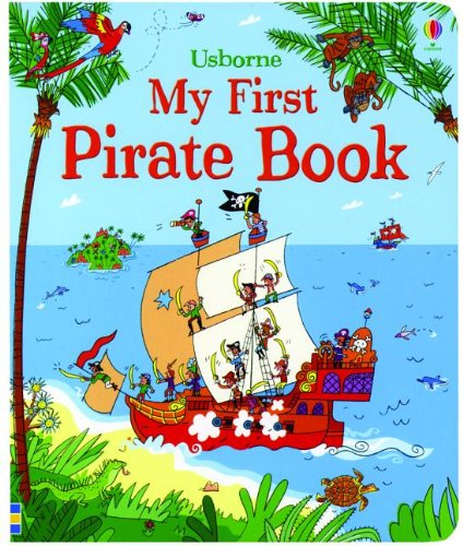 My First Pirate Book (My First Book): Usborne Publishing Ltd.
