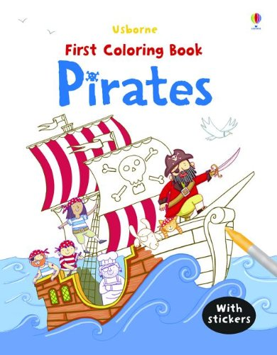 9780794532604: Pirates First Coloring Book (First Sticker Coloring Books)