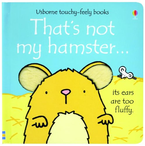 9780794532772: That's Not My Hamster (Usborne Touchy-Feely Board Books)
