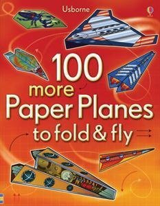 9780794533434: 100 more Paper Planes to fold & fly