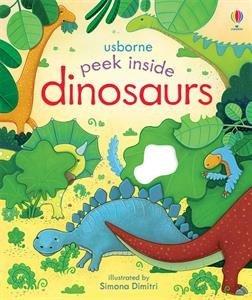 Peek Inside Dinosaurs: Anna Milbourne