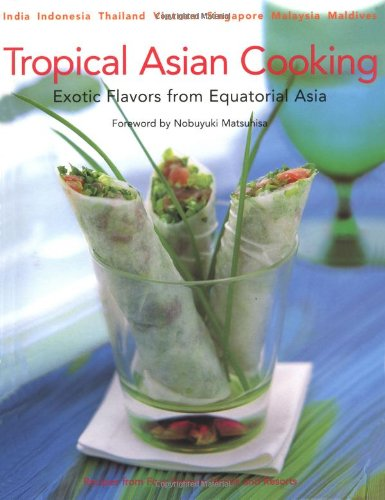 9780794600068: Tropical Asian Cooking: Exotic Flavors from Equatorial Asia