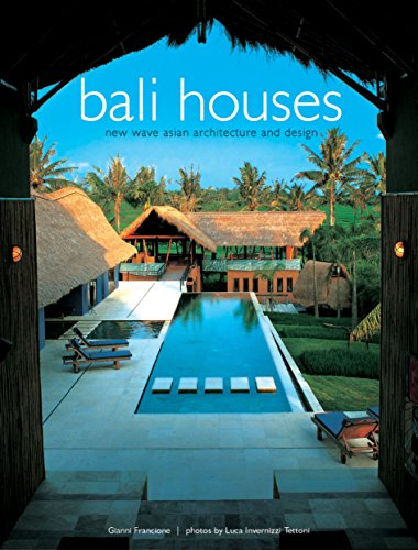 Bali Houses New Wave Asian Architecture and Design