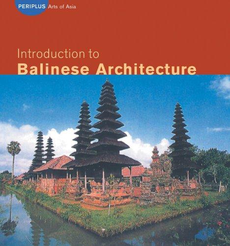 Introduction to Balinese Architecture (Periplus Asian Architecture: Davison, Julian, Enu,