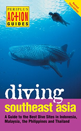 Diving Southeast Asia: A Guide to the Best Dive Sites in Indonesia, Malaysia, the Philippines and Thailand (Periplus Action Guides) (079460076X) by David Espinosa; Heneage Mitchell; Kal Muller; John B Williams