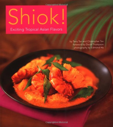 9780794600952: Shiok!: Exciting Tropical Asian Flavors