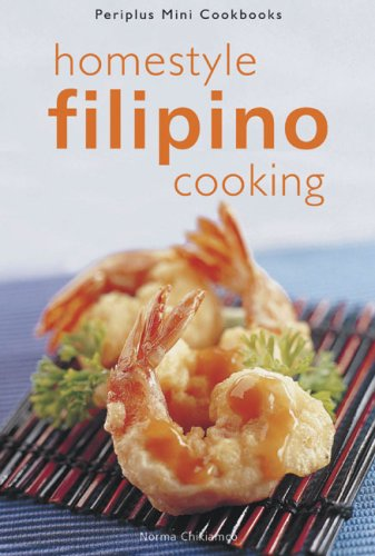 9780794601096: Homestyle Filipino Cooking (Periplus Mini Cookbooks)