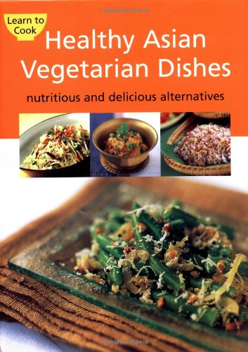9780794601232: Healthy Asian Vegetarian Dishes (Learn to Cook)