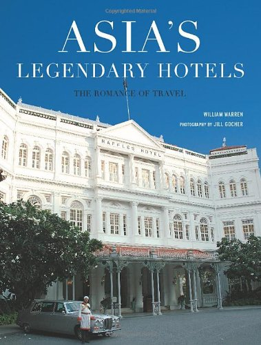 9780794601744: Asia's Legendary Hotels: The Romance of Travel