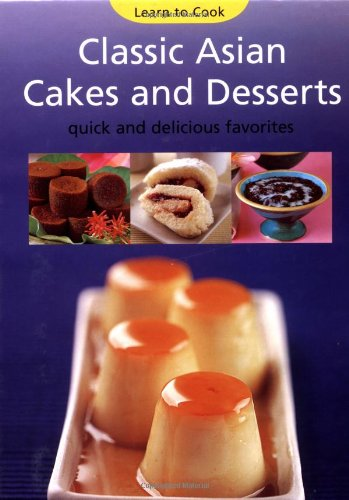 CLASSIC ASIAN CAKES AND DESSERTS Learn to Cook Series: Jelani, Rohani